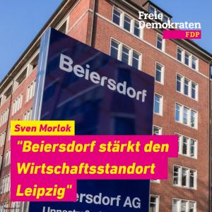 Morlok: Beiersdorf stärkt den Wirtschaftsstandort Leipzig