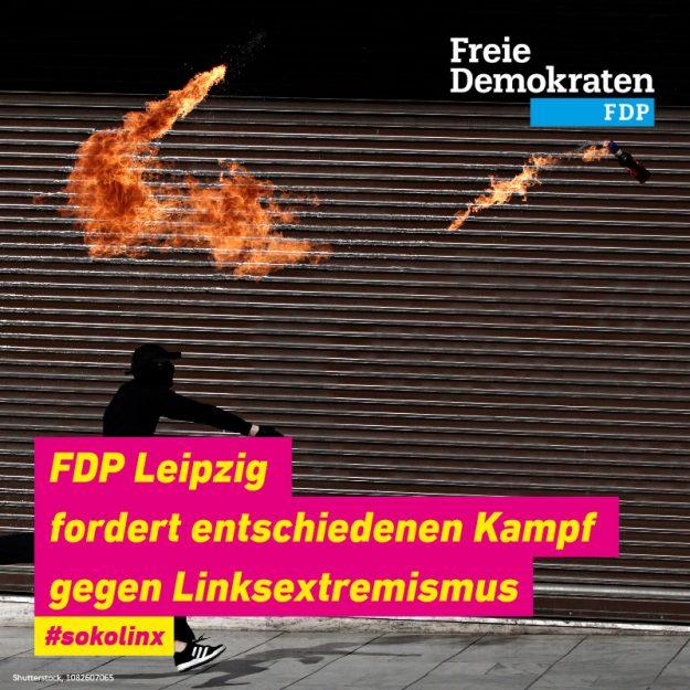 FDP Leipzig fordert entschiedenen Kampf gegen Linksextremismus