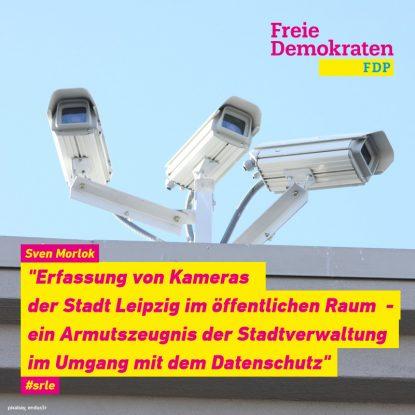 Morlok: Erfassung von Kameras der Stadt Leipzig im öffentlichen Raum - ein Armutszeugnis der Stadtverwaltung im Umgang mit dem Datenschutz