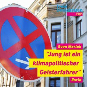 """Halteverbotsschild mit Text """"Sven Morlok: Jung ist ein klimapolitischer Geisterfahrer"""""""