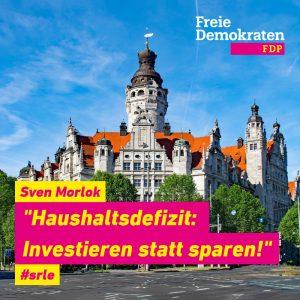 """Sven Morlok (FDP): """"Haushaltsdefizit: Investieren statt sparen!"""""""