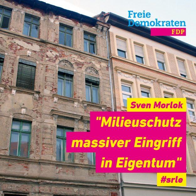 """Sven Morlok (FDP): """"Milieuschutz massiver Eingriff in Eigentum"""""""
