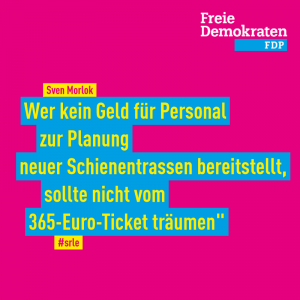 """Morlok (FDP): """"Wer kein Geld für Personal zur Planung neuer Schienentrassen bereitstellt, sollte nicht vom 365-Euro-Ticket träumen"""""""