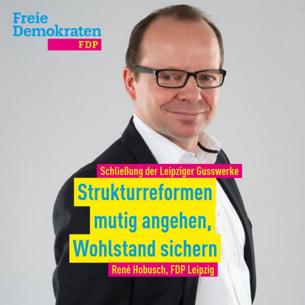 Hobusch (FDP) zum Gusswerke-Aus: Strukturreformen mutig angehen, Wohlstand sichern