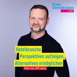 Jess (FDP): Hotelbranche Perspektiven aufzeigen, Alternativen ermöglichen