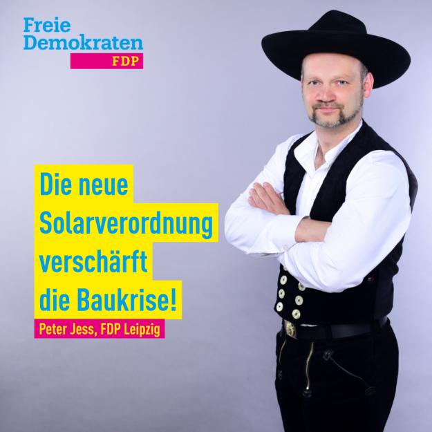 Peter Jess (FDP): Die neue Solarverordnung verschärft die Baukrise!